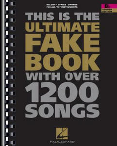 The Ultimate Fake Book: B-Flat Edition - 2862045697