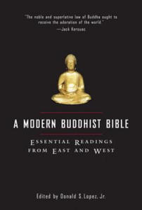 A Modern Buddhist Bible: Essential Readings from East and West - 2902476437