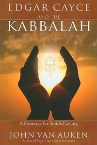 Edgar Cayce and the Kabbalah: A Resource for Soulful Living - 2854505553