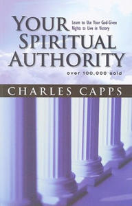 Your Spiritual Authority: Learn to Use Your God-Given Rights to Live in Victory - 2846871549