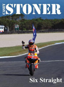 Casey Stoner Six Straight - 2842364105