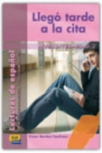 Lecturas graduadas Intermedio II Llegó tarde a la cita - Libro - 2844156712