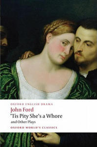 'Tis Pity She's a Whore and Other Plays - 2827085865