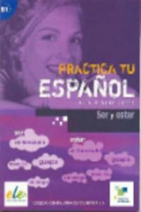 Practica tu espanol - Ser y estar - 2850280899