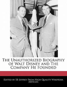 The Unauthorized Biography of Walt Disney and the Company He Founded - 2853160826