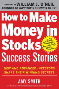 How to Make Money in Stocks Success Stories: New and Advance - 2854283100
