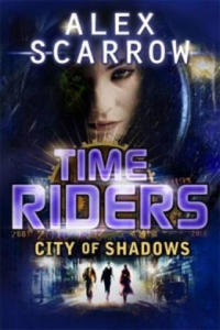 TimeRiders: City of Shadows (Book 6) - 2826718538