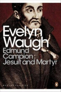 Edmund Campion: Jesuit and Martyr - 2854283192