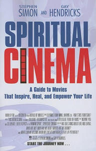 Spiritual Cinema: A Guide to Movies That Inspire, Heal, and Empower Your Life - 2900103810