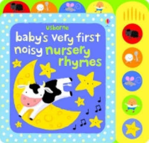 Baby's Very First Noisy Nursery Rhymes - 2826685170