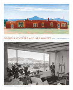 Georgia O'Keeffe and Her Houses: Ghost Ranch and Abiquiu - 2902663341
