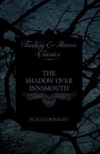 The Shadow Over Innsmouth (Fantasy and Horror Classics) - 2847097790