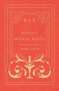 R.U.R - Rossum's Universal Robots - 2844162372