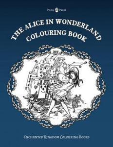 The Alice in Wonderland Colouring Book - Vol. I (Enchanted Kingdom Colouring Books) - 2838463471