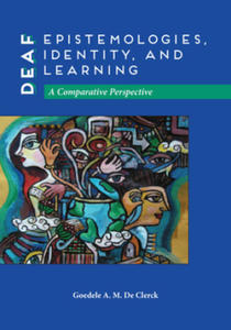 Deaf Epistemologies, Identity, and Learning: A Comparative Perspective - 2854487532
