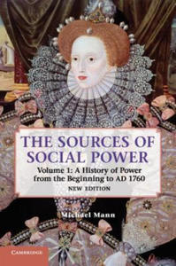 The Sources of Social Power: Volume 1, A History of Power from the Beginning to AD 1760 - 2852495715