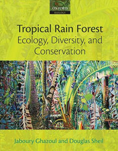 Tropical Rain Forest Ecology, Diversity, and Conservation - 2826703044