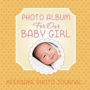 Photo Album for Our Baby Girl - 2842083330