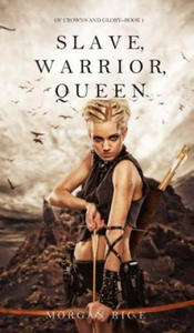 Slave, Warrior, Queen (Of Crowns and Glory--Book 1) - 2843492783