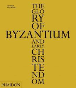Glory of Byzantium and Early Christendom - 2854374094