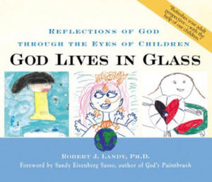 God Lives in Glass: Reflections of God Through the Eyes of Children - 2882376244