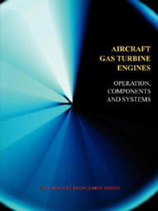 Aircraft Gas Turbine Engines - Operation, Components & Systems (Jet Propulsion) - 2847388470