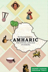 The Essential Guide to Amharic: The National Language of Ethiopia - 2853792180