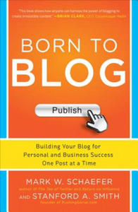 Born to Blog: Building Your Blog for Personal and Business S - 2826738676