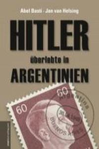 Hitler überlebte in Argentinien - 2853795946