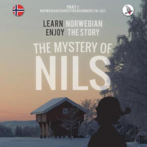 Mystery of Nils. Part 1 - Norwegian Course for Beginners. Learn Norwegian - Enjoy the Story. - 2882084411