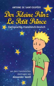 Der kleine Prinz / Le Petit Prince. zweisprachig: Französisch-Deutsch - 2847097427