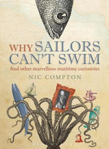 Why Sailors Can't Swim and Other Marvellous Maritime Curiosi - 2854238378