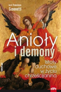 Anioly i demony Istoty duchowe w zyciu chrzescijanina - 2863728247