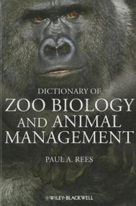 Dictionary of Zoo Biology and Animal Management - 2854290737