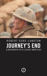 Journey's End: A Biography of a Classic War Play - 2854240757