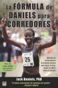 La fórmula de Daniels para corredores : métodos de entrenamiento de probada eficacia para lograr el éxito, desde los 800 m hasta el maratón - 2874894945
