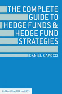 Complete Guide to Hedge Funds and Hedge Fund Strategies - 2853164835