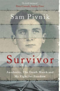 Survivor: Auschwitz, the Death March and my fight for freedom - 2880231744