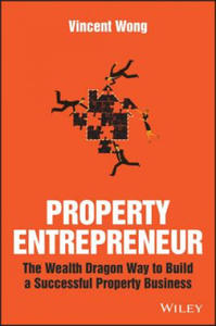 Property Entrepreneur - the Wealth Dragon Way to Build a Successful Property Business - 2840799251