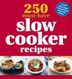 250 Must-have Slow Cooker Recipes - 2826869204