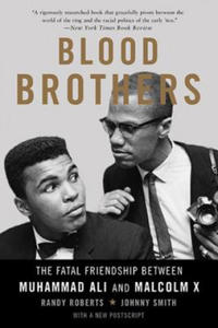 Blood Brothers: The Fatal Friendship Between Muhammad Ali and Malcolm X - 2842078887