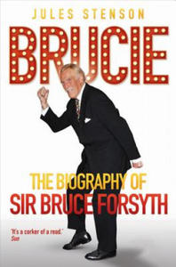 Brucie - the Biography of Sir Bruce Forsyth - 2854294568