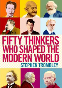 Fifty Thinkers Who Shaped the Modern World - 2854294592
