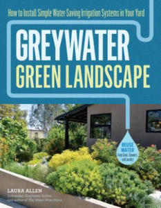 Greywater, Green Landscapes: Install Simple Systems to Save Water and Green Up Your Yard - 2854511639