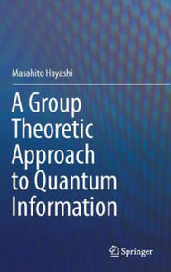 A Group Theoretic Approach to Quantum Information - 2842367899