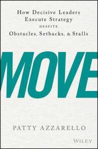 Move: Getting Your Organization to Implement the Strategy You Keep Talking about - 2854514246