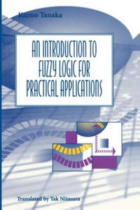 An Introduction to Fuzzy Logic for Practical Applications - 2826714726