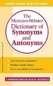 The Merriam-Webster Dictionary of Synonyms and Antonyms - 2826932171