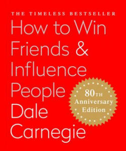 How to Win Friends & Influence People: The Only Book You Need to Lead You to Success - 2837120003