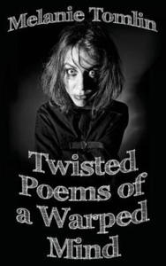 Twisted Poems of a Warped Mind - 2861940327
